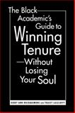 The Black Academic's Guide to Winning Tenure Without Losing Your Soul, Rockquemore, Kerry Ann and Laszloffy, Tracey, 1588265625