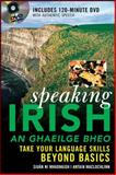 Speaking Irish : Take Your Language Skills Beyond Basics, Mac Lochlainn, Antain and Ní Mhaonaigh, Siuán, 0071475621