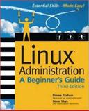 Linux Administration : A Beginner's Guide, Graham, Steven and Shah, Steve, 0072225629