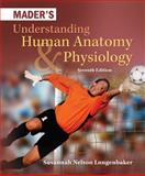 Mader's Understanding Human Anatomy and Physiology 7th Edition