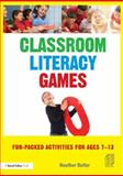 Classroom Literacy Games : Fun-Packed Activities for Ages 7-13, Butler, Heather, 0415615623