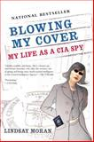 Blowing My Cover, Lindsay Moran, 0425205622