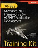 MCTS Self-Paced Training Kit (Exam 70-562) : Microsoft . Net Framework 3.5 ASP.NET Application Development, Snell, Mike and Johnson, Glenn, 073562562X