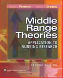 Middle-Range Theories : Application to Nursing Research, Bredow, Timothy S. and Peterson, Sandra J., 0781785626