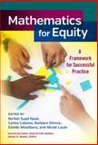 Mathematics for Equity : A Framework for Successful Practice, Na'ilah Suad Nasir, Carlos Cabana, Barbara Shreve, Estelle Woodbury, Nicole Louie, 0807755621
