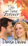 This Time Forever, Denise Annette Devine, 0991595629