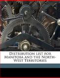 Distribution List for Manitoba and the North-West Territories, Post Office Dep Canada Post Office Dept, 1149445629
