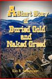 A Short Story of Buried Gold and Naked Greed, Glen R. Swearingen, 1463415621