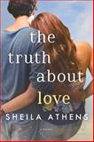 The Truth about Love, Sheila Athens, 1477825622