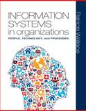 Information Systems in Organizations : People, Technology, and Processes, Wallace, Patricia, 0136115624