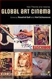 Global Art Cinema : New Theories and Histories, Rosalind Galt, Karl Schoonover, 0195385624