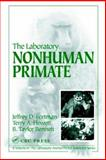 The Laboratory Non-Human Primates, Fortman, Jeffrey D. and Bennett, B. Taylor, 0849325625