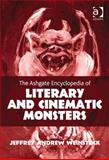 An Encyclopedia of Literary and Cinematic Monsters, Weinstock, Jeffrey, 1409425622