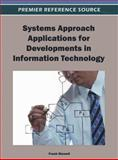 Systems Approach Applications for Developments in Information Technology, Stowell, Frank A., 1466615621
