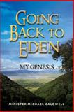 Going Back to Eden My Genesis, michael caldwell, 1482695626