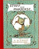 Stuff and Nonsense, A. B. Frost, 1560975628