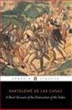 A Short Account of the Destruction of the Indies, Bartolome de Las Casas, 0140445625