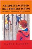 Children Excl Fr Primary School : Debates, Evidence, Responses, Hayden, C., 0335195628