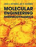 Molecular Engineering Thermodynamics, de Pablo, Juan J. and Abbott, Nicholas L., 0521765625