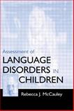Assessment of Language Disorders in Children, McCauley, Rebecca, 0805825622