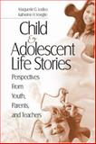 Child and Adolescent Life Stories : Perspectives from Youth, Parents, and Teachers, Lodico, Marguerite G. and Voegtle, Katherine H., 1412905621
