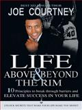 Life above and Beyond the Rim, Joe Courtney, 1491735627