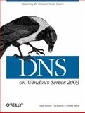 DNS on Windows Server 2003, Liu, Cricket and Larson, Matt, 0596005628