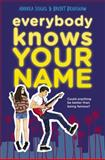 Everybody Knows Your Name, Andrea Seigel and Brent Bradshaw, 0670015628