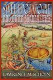 Sweet Potato Pie and Other Surrealities, Lawrence M. Schoen, 0982725620