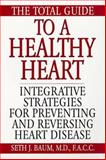 The Total Guide to a Healthy Heart, Seth J. Baum and Kensington Publishing Corporation Staff, 157566562X
