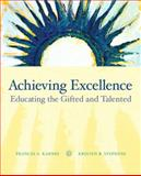Achieving Excellence : Educating the Gifted and Talented, Stephens, Kristen R. and Karnes, PH.D., Frances A, 0131755625