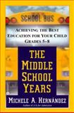 The Middle School Years, Michele A. Hernández, 0446675628