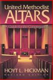 United Methodist Altars, Hoyt L. Hickman, 0687005620