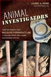 Animal Investigators, Laurel A. Neme, 0813035627
