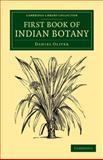 First Book of Indian Botany, Oliver, Daniel, 1108055621