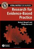 Vital Notes for Nurses : Research for Evidence-Based Practice, Newell, Robert and Burnard, Philip, 1405125624