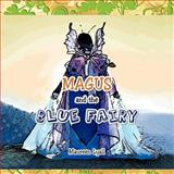 Magus and the Blue Fairy, Maureen Lyall, 1477265627