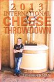 2013 International Cheese Throwdown, J. P. Haberman, 1483655628