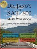 Dr. Jang's SAT 800 Math Workbook, Simon Jang and Tiffany Jang, 1493795627
