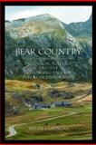 Bear Country : Predation, Politics, and the Changing Face of Pyrenean Pastoralism, Cummins, Bryan D., 1594605629
