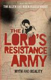 The Lord's Resistance Army : Myth and Reality, , 1848135629