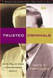 Trusted Criminals : White Collar Crime in Contemporary Society, Friedrichs, David O., 0534535623
