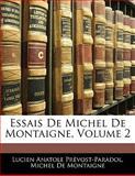Essais de Michel de Montaigne, Lucien Anatole Prévost-Paradol and Michel de Montaigne, 1142775623