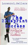 The Blueprint to Success, Lorenzo Sellers, 1496135628