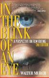 In the Blink of an Eye : A Perspective on Film Editing, Murch, Walter, 1879505622