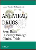 Antiviral Drugs : From Basic Discovery Through Clinical Trials, Kazmierski, Wieslaw M., 0470455632