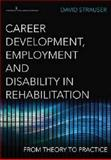 Career Development, Employment, and Disability in RehabilitationFrom Theory to Practice 1st Edition