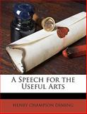 A Speech for the Useful Arts, Henry Champion Deming, 1149695633