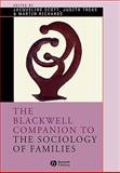 The Blackwell Companion to the Sociology of Families, , 140517563X