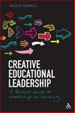 Creative Educational Leadership : A Practical Guide to Leadership As Creativity, Turnbull, Jacquie, 1441195637